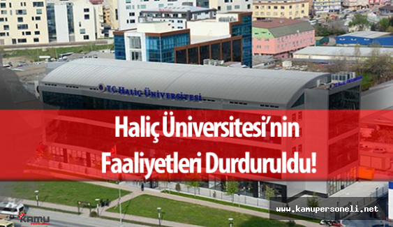 YÖK Haliç Üniversitesi'nin Faaliyetlerine Durdurma Kararı Aldı