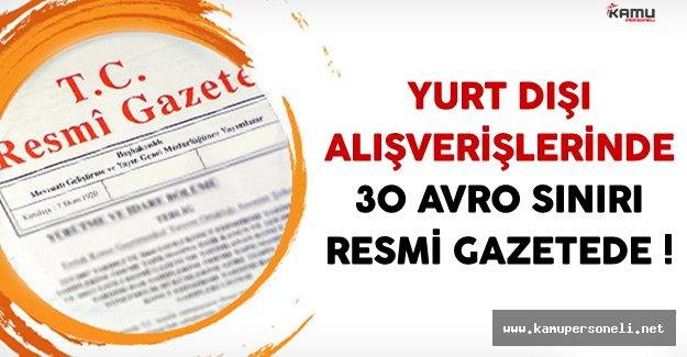 Yurt Dışı Alışverişlerinde 30 Avro Sınırı Resmi Gazetede
