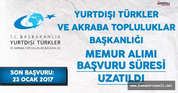Yurtdışı Türkler ve Akraba Topluluklar Başkanlığı (YTB) Memur Alımı Başvuru Süresi Uzatıldı