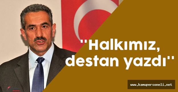 Yusuf Ziya Öztabak, ''Halkımız, bir destan yazdı''