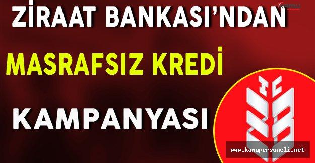 Ziraat Bankası'ndan Masrafsız Kredi İmkanı