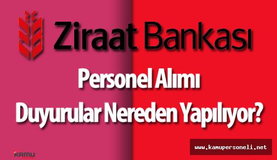 Ziraat Bankası Personel Alımı Duyuruları Nereden Yapılıyor?