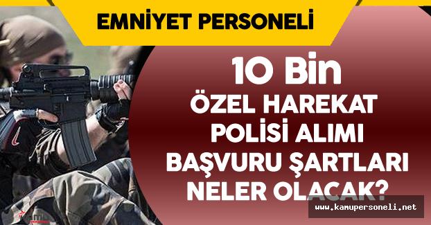 10 Bin Polis ( Özel Harekat) Alımı Lise, Önlisans, Lisans Hangi Düzeyden Yapılacak?