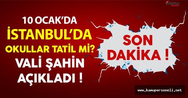 10 Ocak İstanbul'da Okullar Tatil Mi? Vali Vasip Şahin'den Açıkladı