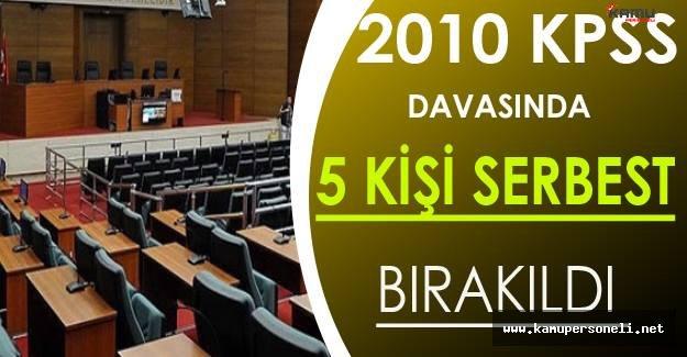 2010 KPSS Davasında 5 Kişi Serbest Bırakıldı
