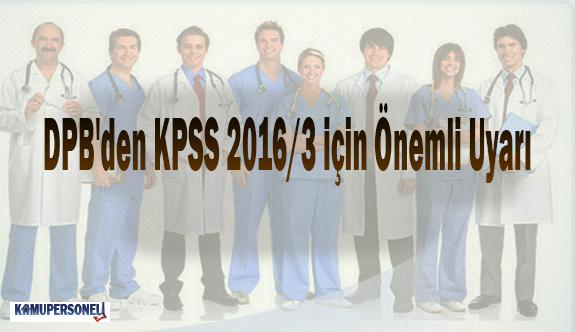 DPB'den KPSS 2016/3 için Önemli Uyarı