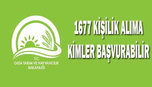 Gıda Tarım ve Hayvancılık Bakanlığı'nın 1677 Kişilik Alımına Kimler Başvurabilir?