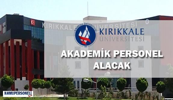 Kırıkkale Üniversitesi Akademik Personel Alımı Yapacak