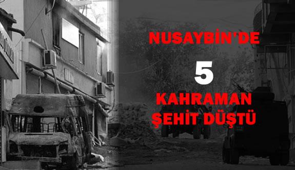 Nusaybin'de Terörist Saldırı Şehit Sayısı 5'e Yükseldi