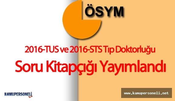 2016-TUS ve 2016-STS Tıp Doktorluğu Soruları ÖSYM Tarafından Yayımlandı
