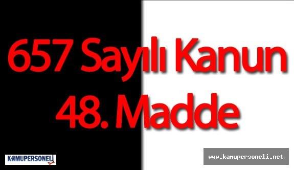 657 Sayılı Kanun 48.Madde ( Devlet Memurluğuna Alınacak Kişilerde Aranan Genel Şartlar)