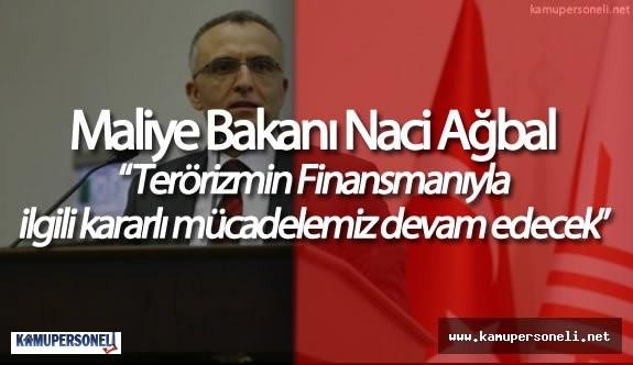 """Maliye Bakanı Naci Ağbal : """"Terörizmin Finansmanıyla Mücadele Devam edecek"""""""