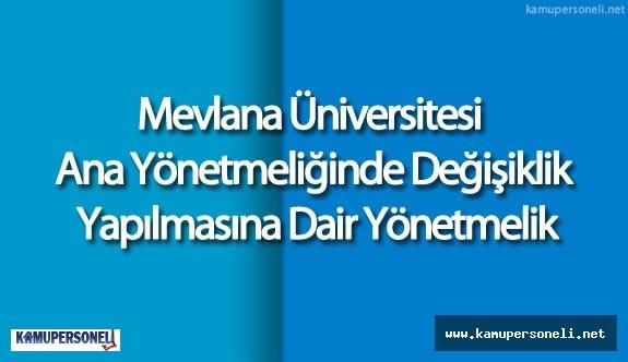 Mevlana Üniversitesi Ana Yönetmeliğinde Değişiklik Yapılmasına Dair Yönetmelik