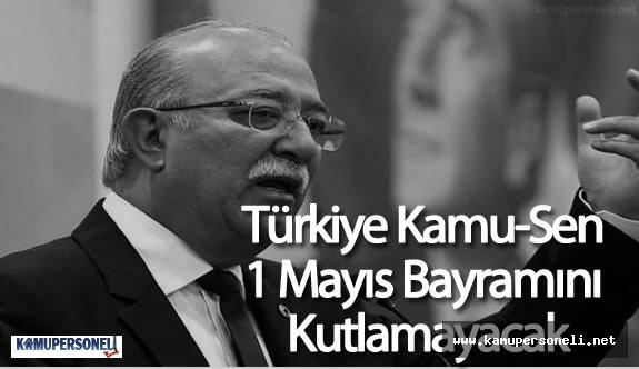 """Türkiye Kamu Sen Başkanı İsmail KONCUK : """"Kamu-Sen 1 Mayıs Kutlamayacak!"""""""