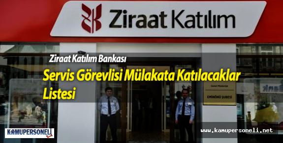 Ziraat Katılım Bankası Servis Görevlisi Mülakata Katılacaklar Listesi