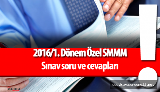 2016/1. Dömem Özel SMMM Sınavı Soru ve Cevapları Yayımlandı