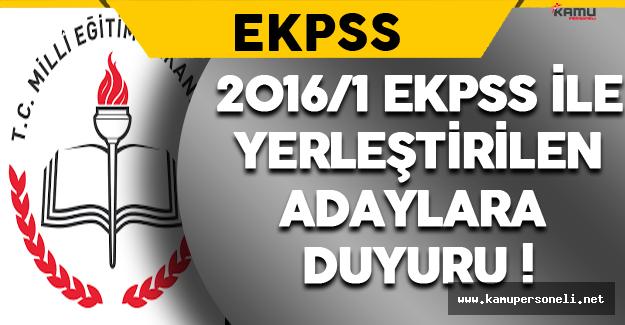 2016/1 EKPSS Kapsamında Yerleştirilen Adaylara Duyuru !