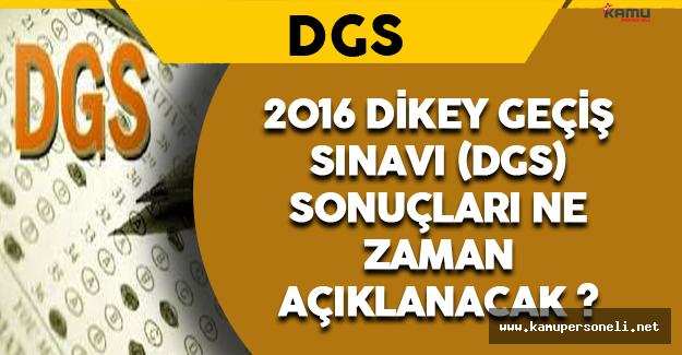 2016 Dikey Geçiş Sınavı (DGS) Sonuçları Ne Zaman Açıklanacak ?