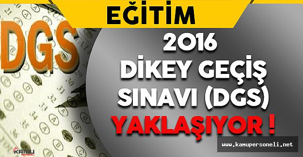 2016 Dikey Geçiş Sınavı (DGS) Yaklaşıyor !