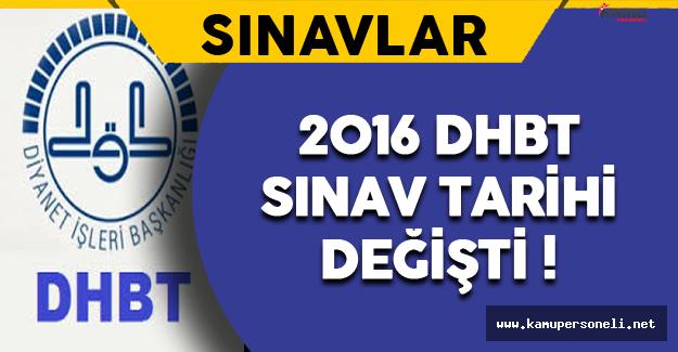 2016 Din Hizmetleri Alan Bilgisi (DHBT) Sınav Tarihi Değişti !