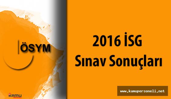 2016 İSG Sonuçları Açıklandı ( Sınav Yorumları ve Daha Fazlası Kamupersoneli.net 'de )