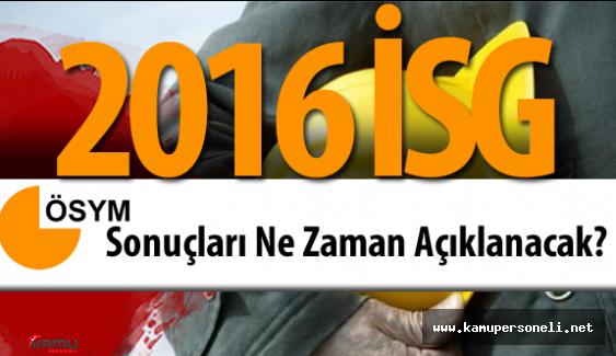 2016 İSG Sonuçları Ne Zaman Açıklanacak?