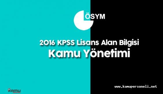 2016 KPSS Lisans Alan Bilgisi ( A Grubu ) Kamu Yönetimi Soruları , Cevapları , Sınav Yorumları