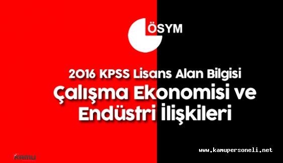 2016 KPSS Lisans Alan Bilgisi Çalışma Ekonomisi ve Endüstri İlişkileri Soruları , Cevapları , Yorumları