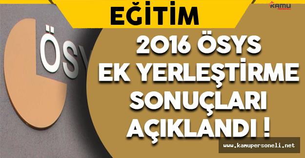 2016 ÖSYS Ek Yerleştirme Sonuçları Açıklandı !