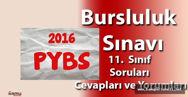 2016 PYBS 11.Sınıf Soruları, Cevapları ve Yorumları (Parasız Yatılılık ve Bursluluk Sınavı )
