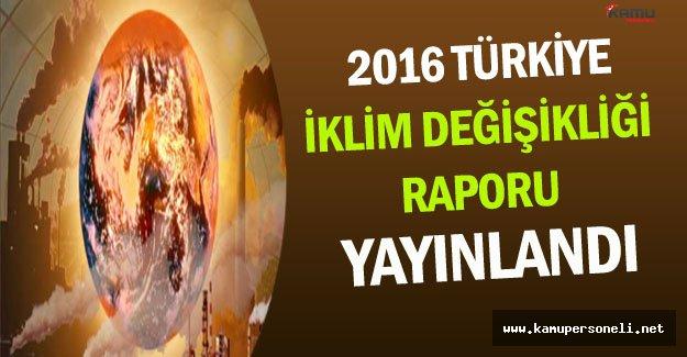 2016 Türkiye İklim Değişikliği Raporu Yayınlandı