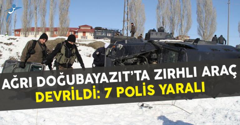 Ağrı Doğubayazıt'ta Zırhlı Araç Devrildi: 7 Polis Yaralı
