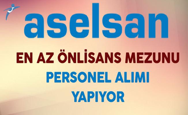 Aselsan En Az Önlisans Mezunu Personel Alım İlanı