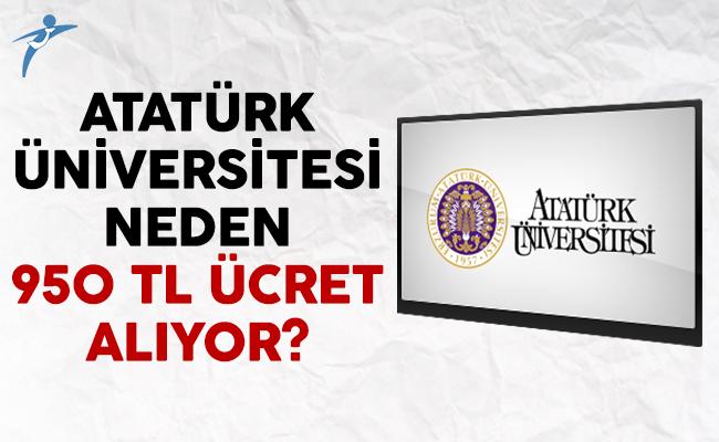 Atatürk Üniversitesi Neden 950 TL Ücret Alıyor?
