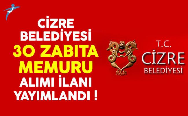 Cizre Belediyesi 30 zabıta memuru alımı ilanı yayımlandı