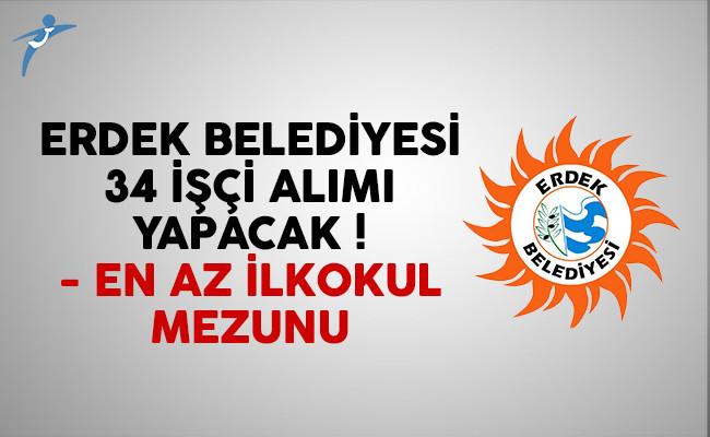 Erdek Belediyesi 34 işçi alımı ilanı yayımlandı