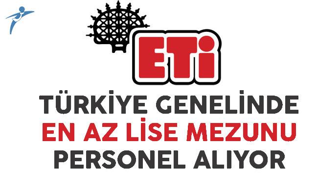 Eti Türkiye Genelinde En Az Lise Mezunu Personel Alıyor