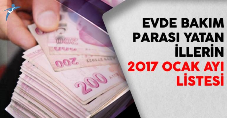 Evde Bakım Parası Yatan İllerin 2017 Ocak Ayı Listesi