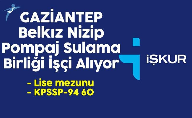 Gaziantep Belkız Nizip Pompaj Sulama Birliği Lise Mezunu İşçi Alıyor