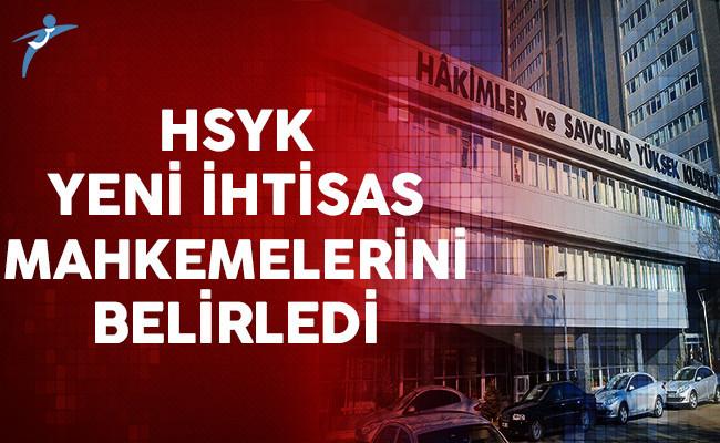 Hakimler ve Savcılar Yüksek Kurulu (HSYK) Yeni İhtisas Mahkemelerini Belirledi