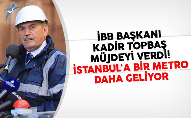 İBB Başkanı Kadir Topbaş Müjdeyi Verdi! İstanbul'a Bir Metro Daha Geliyor