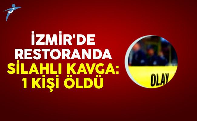 İzmir'de restoranda silahlı kavga: 1 ölü