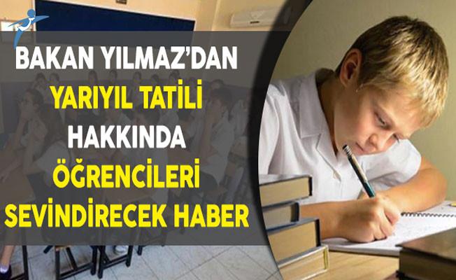 Milli Eğitim Bakanı Yılmaz'dan Yarıyıl Tatili Hakkında Öğrencileri Sevindirecek Haber