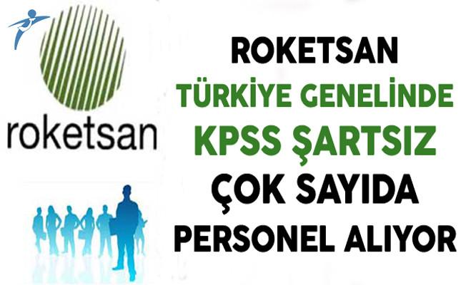 Roketsan Türkiye Genelinde KPSS Şartsız Çok Sayıda Personel Alıyor