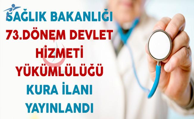 Sağlık Bakanlığı 73.Dönem Devlet Hizmeti Yükümlülüğü Kurası İlanı Yayınlandı