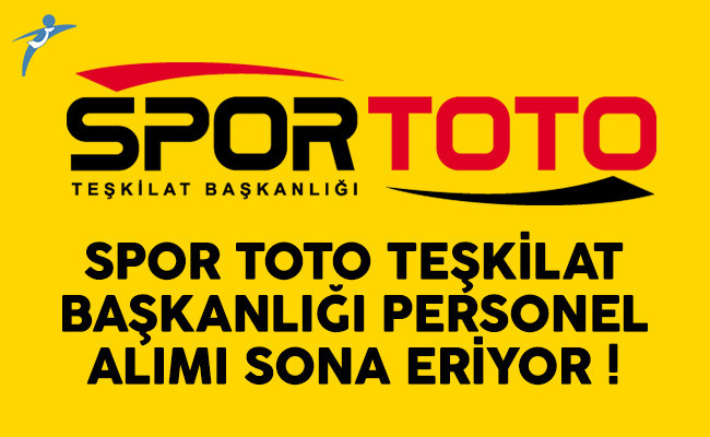 Spor Toto Teşkilat Başkanlığı personel alımı başvuruları sona eriyor