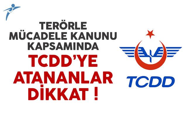 Terörle Mücadele Kanunu kapsamında TCDD'ye atananlar dikkat