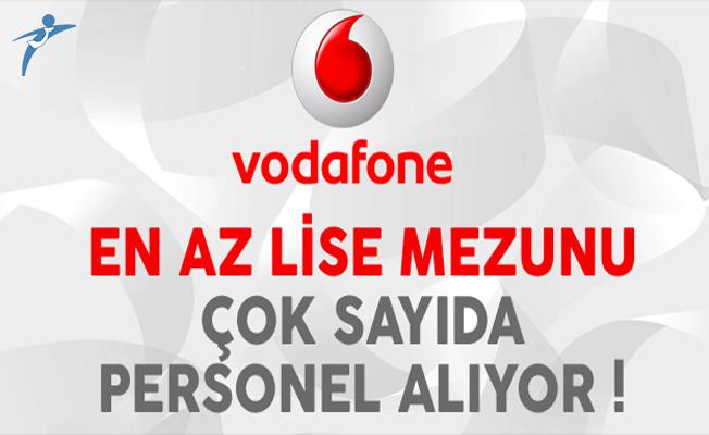 Vodafone En Az Lise Mezunu Çok Sayıda Personel Alıyor