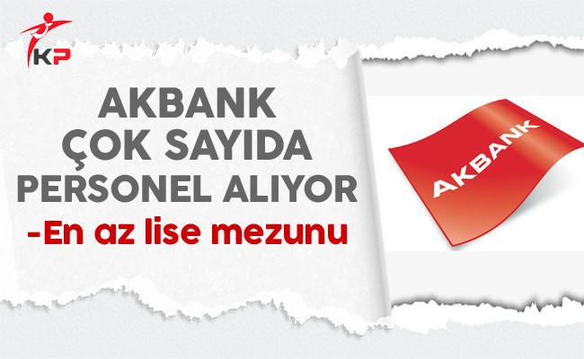 Akbank Türkiye Genelinde Çok Sayıda Personel Alıyor