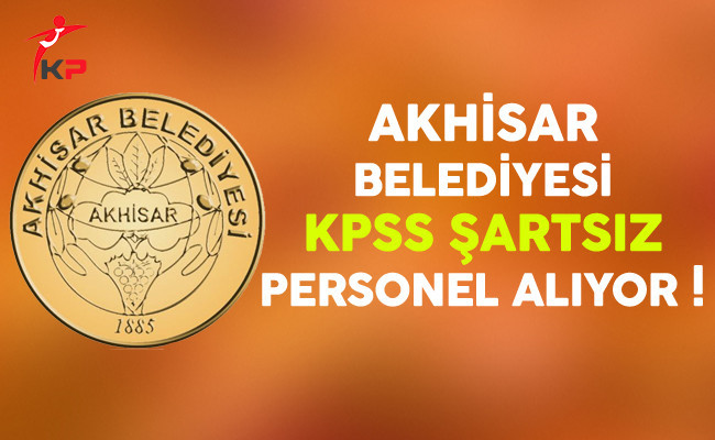 Akhisar Belediye Başkanlığı Sözleşmeli Personel Alımı Yapıyor